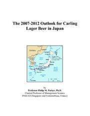 The 2007-2012 Outlook for Carling Lager Beer in Japan PDF