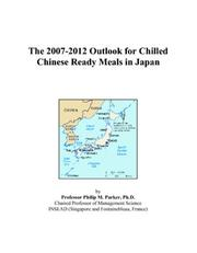 The 2007-2012 Outlook for Chilled Chinese Ready Meals in Japan PDF