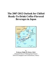 The 2007-2012 Outlook for Chilled Ready-To-Drink Coffee-Flavored Beverages in Japan PDF