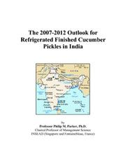 The 2007-2012 Outlook for Refrigerated Finished Cucumber Pickles in India PDF