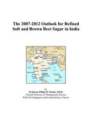 The 2007-2012 Outlook for Refined Soft and Brown Beet Sugar in India PDF