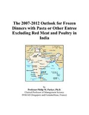 The 2007-2012 Outlook for Frozen Dinners with Pasta or Other Entree Excluding Red Meat and Poultry in India PDF