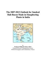 The 2007-2012 Outlook for Smoked Slab Bacon Made in Slaughtering Plants in India PDF