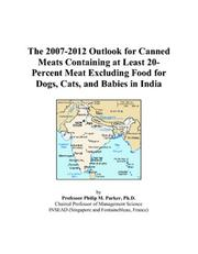 The 2007-2012 Outlook for Canned Meats Containing at Least 20-Percent Meat Excluding Food for Dogs, Cats, and Babies in India PDF