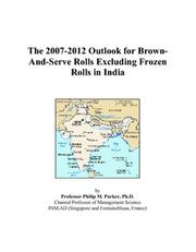 The 2007-2012 Outlook for Brown-And-Serve Rolls Excluding Frozen Rolls in India PDF