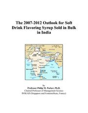 The 2007-2012 Outlook for Soft Drink Flavoring Syrup Sold in Bulk in India PDF
