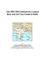 The 2007-2012 Outlook for Canned Beer and Ale Case Goods in India PDF