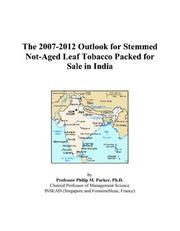 The 2007-2012 Outlook for Stemmed Not-Aged Leaf Tobacco Packed for Sale in India PDF