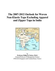 The 2007-2012 Outlook for Woven Non-Elastic Tape Excluding Apparel and Zipper Tape in India PDF
