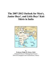 The 2007-2012 Outlook for Men\'s, Junior Boys\', and Little Boys\' Knit Shirts in India PDF