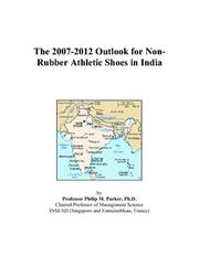 The 2007-2012 Outlook for Non-Rubber Athletic Shoes in India PDF