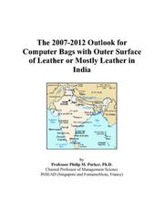 The 2007-2012 Outlook for Computer Bags with Outer Surface of Leather or Mostly Leather in India PDF