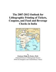 The 2007-2012 Outlook for Lithographic Printing of Tickets, Coupons, and Food and Beverage Checks in India PDF