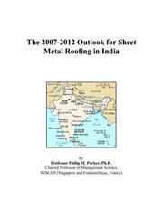 The 2007-2012 Outlook for Sheet Metal Roofing in India PDF