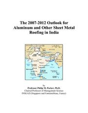 The 2007-2012 Outlook for Aluminum and Other Sheet Metal Roofing in India PDF