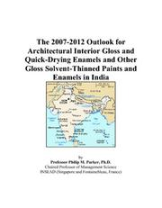 The 2007-2012 Outlook for Architectural Interior Gloss and Quick-Drying Enamels and Other Gloss Solvent-Thinned Paints and Enamels in India PDF