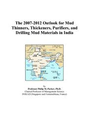 The 2007-2012 Outlook for Mud Thinners, Thickeners, Purifiers, and Drilling Mud Materials in India PDF