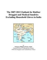 The 2007-2012 Outlook for Rubber Druggist and Medical Sundries Excluding Household Gloves in India PDF