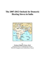 The 2007-2012 Outlook for Domestic Heating Stoves in India PDF