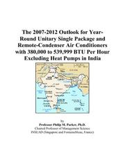 The 2007-2012 Outlook for Year-Round Unitary Single Package and Remote-Condenser Air Conditioners with 380,000 to 539,999 BTU Per Hour Excluding Heat Pumps in India PDF