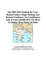 The 2007-2012 Outlook for Year-Round Unitary Single Package and Remote-Condenser Air Conditioners with at Least 640,000 BTU Per Hour Excluding Heat Pumps in India PDF