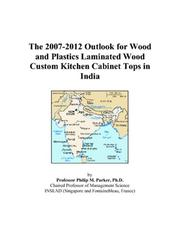 The 2007-2012 Outlook for Wood and Plastics Laminated Wood Custom Kitchen Cabinet Tops in India PDF