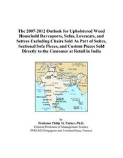 The 2007-2012 Outlook for Upholstered Wood Household Davenports, Sofas, Loveseats, and Settees Excluding Chairs Sold As Part of Suites, Sectional Sofa ... Directly to the Customer at Retail in India PDF