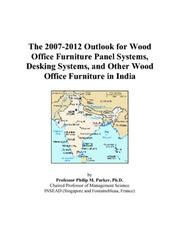 The 2007-2012 Outlook for Wood Office Furniture Panel Systems, Desking Systems, and Other Wood Office Furniture in India PDF