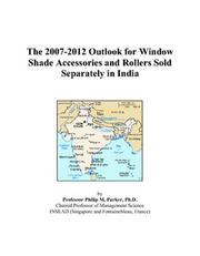 The 2007-2012 Outlook for Window Shade Accessories and Rollers Sold Separately in India PDF