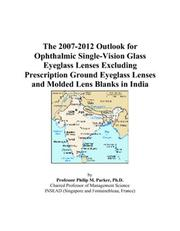 The 2007-2012 Outlook for Ophthalmic Single-Vision Glass Eyeglass Lenses Excluding Prescription Ground Eyeglass Lenses and Molded Lens Blanks in India PDF