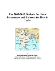 The 2007-2012 Outlook for Home Permanents and Relaxers for Hair in India PDF