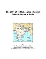 The 2007-2012 Outlook for Flavored Mineral Water in India PDF