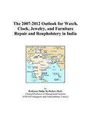 The 2007-2012 Outlook for Watch, Clock, Jewelry, and Furniture Repair and Reupholstery in India PDF