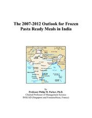 The 2007-2012 Outlook for Frozen Pasta Ready Meals in India PDF