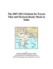 The 2007-2012 Outlook for Frozen Thai and Mexican Ready Meals in India PDF