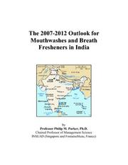 The 2007-2012 Outlook for Mouthwashes and Breath Fresheners in India PDF
