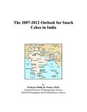 The 2007-2012 Outlook for Snack Cakes in India PDF
