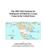 The 2007-2012 Outlook for Multipacks of Filled Ice Cream Cones in the United States PDF