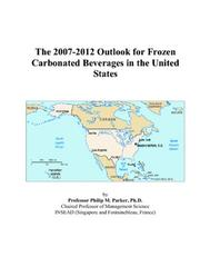 The 2007-2012 Outlook for Frozen Carbonated Beverages in the United States PDF