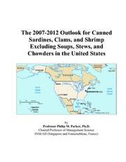 The 2007-2012 Outlook for Canned Sardines, Clams, and Shrimp Excluding Soups, Stews, and Chowders in the United States PDF