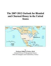 The 2007-2012 Outlook for Blended and Churned Honey in the United States PDF