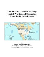 The 2007-2012 Outlook for Clay-Coated Printing and Converting Paper in the United States PDF