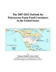 The 2007-2012 Outlook for Polystyrene Foam Food Containers in the United States PDF