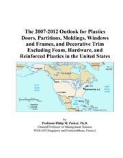 The 2007-2012 Outlook for Plastics Doors, Partitions, Moldings, Windows and Frames, and Decorative Trim Excluding Foam, Hardware, and Reinforced Plastics in the United States PDF