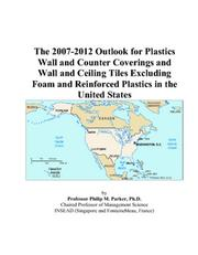 The 2007-2012 Outlook for Plastics Wall and Counter Coverings and Wall and Ceiling Tiles Excluding Foam and Reinforced Plastics in the United States PDF