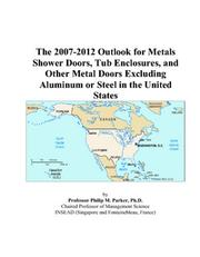 The 2007-2012 Outlook for Metals Shower Doors, Tub Enclosures, and Other Metal Doors Excluding Aluminum or Steel in the United States PDF