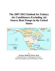 The 2007-2012 Outlook for Unitary Air Conditioners Excluding Air Source Heat Pumps in the United States PDF