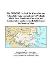 The 2007-2012 Outlook for Chocolate and Chocolate-Type Confectionery Products Made from Purchased Chocolate and Retailed at Manufacturing Establishment in Greater China PDF