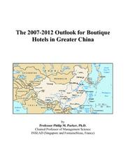 The 2007-2012 Outlook for Boutique Hotels in Greater China PDF