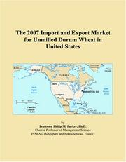 The 2007 Import and Export Market for Unmilled Durum Wheat in United States PDF